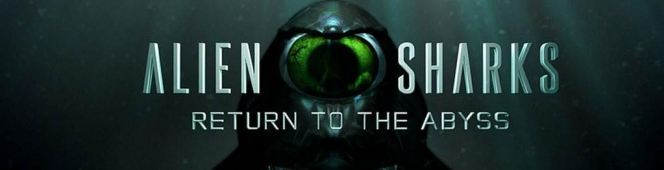 Alien Sharks 2: Return to theAbyss